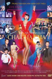 Liveshow Hà Thanh Xuân – Cha Cha Cha