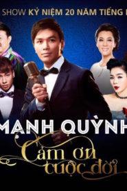 Live show Mạnh Quỳnh – Cám Ơn Cuộc Đời