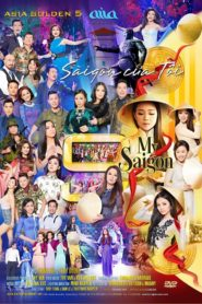 Asia Golden 5 – My Saigon – Sàigòn Của Tôi